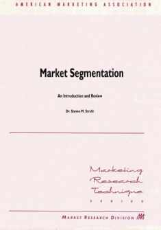 Market Segmentation: An Introduction and Review