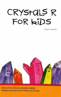 Crystals R for Kids (Little Angel Books)