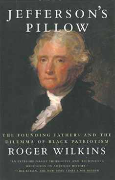 Jefferson's Pillow: The Founding Fathers and the Dilemma of Black Patriotism