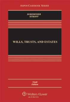 Wills, Trusts, and Estates, Ninth Edition (Aspen Casebook)