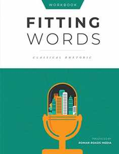 Fitting Words Classical Rhetoric (Student Workbook)