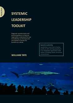 Systemic Leadership Toolkit: Diagnostic questionaires and practical guidance to help any organisation understand the way its leadership can be improved and applied to benefit the business as a whole.