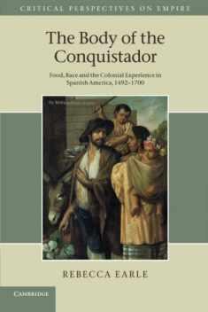 The Body of the Conquistador (Critical Perspectives on Empire)