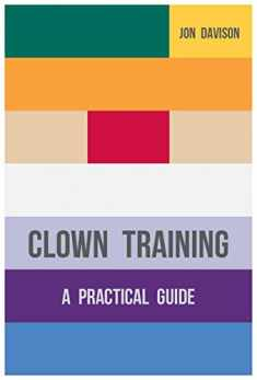 Clown Training: A Practical Guide