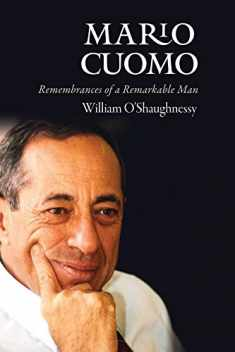 Mario Cuomo: Remembrances of a Remarkable Man