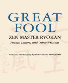 Great Fool: Zen Master Ryōkan; Poems, Letters, and Other Writings