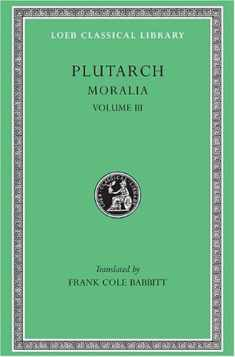 Plutarch: Moralia, Volume III (Loeb Classical Library No. 245)