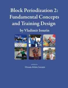 Block Periodization 2: Fundamental Concepts and Training Design