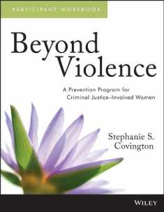 Beyond Violence: A Prevention Program for Criminal Justice-Involved Women Participant Workbook