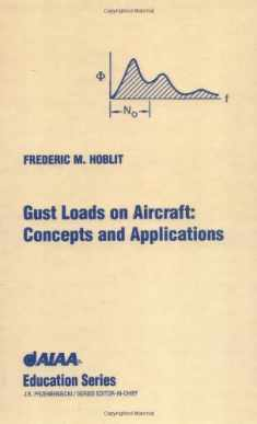 Gust Loads on Aircraft: Concepts & Applications (AIAA Education)