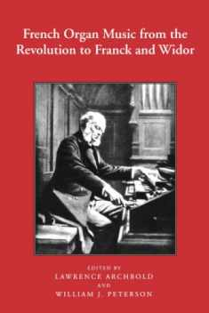 French Organ Music: From the Revolution to Franck and Widor