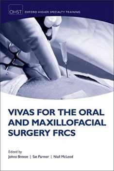 Vivas for the Oral and Maxillofacial Surgery FRCS (Oxford Higher Specialty Training)
