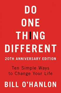 Do One Thing Different, 20th Anniversary Edition: Ten Simple Ways to Change Your Life