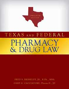 Texas and Federal Pharmacy and Drug Law, 12th Edition (2020)
