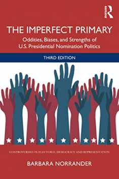 The Imperfect Primary (Controversies in Electoral Democracy and Representation)