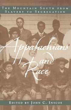 Appalachians and Race: The Mountain South from Slavery to Segregation