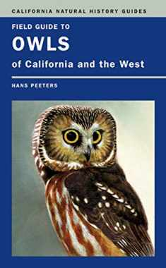Field Guide to Owls of California and the West (Volume 93) (California Natural History Guides)