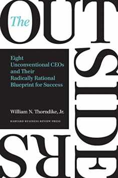 The Outsiders: Eight Unconventional CEOs and Their Radically Rational Blueprint for Success
