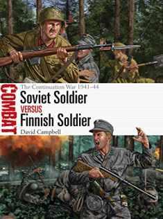 Soviet Soldier Vs Finnish Soldier: The Continuation War 1941-44 ( Combat )