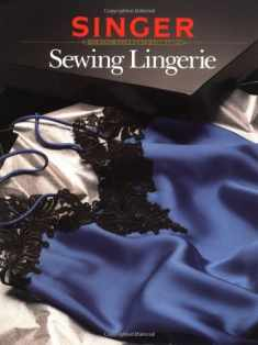 Sewing Lingerie (Singer Sewing Reference Library)