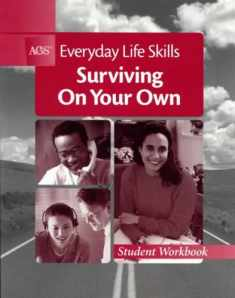 AGS Everyday Life Skills: Surviving on Your Own (Student Workbook)