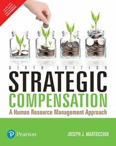 Strategic Compensation: A Human Resource Management Approach, 9Th Edition