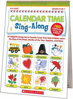 Calendar Time Sing-Along Flip Chart: 25 Delightful Songs Set to Favorite Tunes That Help Children Learn the Days of the Week, Months of the Year, Seasons, and More