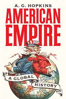 American Empire: A Global History (America in the World)