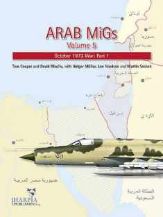 Arab MiGs. Volume 5: October 1973 War, Part 1