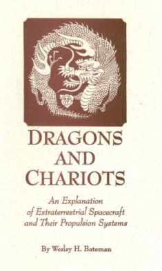 Dragons and Chariots: An Explanation of Extraterrestrial Spacecraft and Their Propulsion Systems