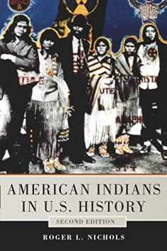 American Indians in U.S. History, 2nd Edition (The Civilization of the American Indian Series) (Volume 248)
