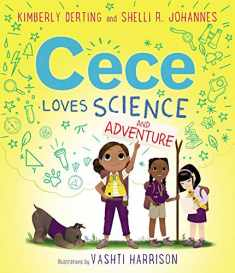 Cece Loves Science and Adventure (Cece Loves Science, 2)
