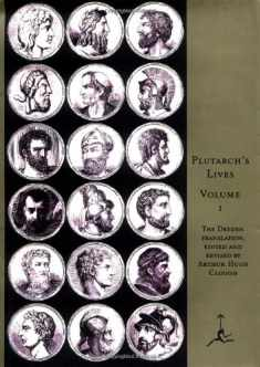 Plutarch: Lives of Noble Grecians and Romans (Modern Library Series, Vol. 1)