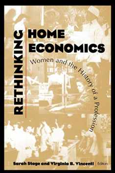 Rethinking Home Economics: Women and the History of a Profession (Culture; 4)