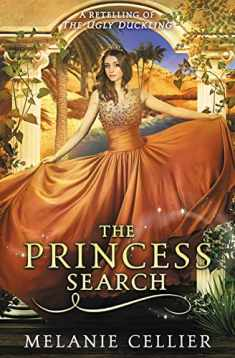 The Princess Search: A Retelling of The Ugly Duckling (The Four Kingdoms) (Volume 5)
