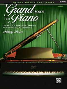 Grand Solos for Piano, Bk 2: 10 Pieces for Elementary Pianists with Optional Duet Accompaniments