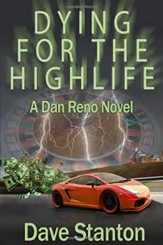 Dying for the Highlife: A Dan Reno Novel (Dan Reno Novel Series) (Volume 2)