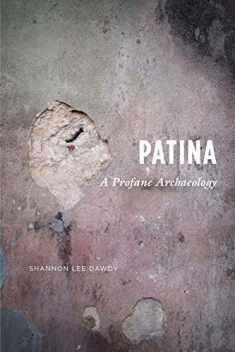 Patina: A Profane Archaeology