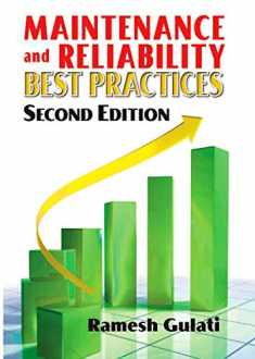 Maintenance and Reliability Best Practices (Volume 1)