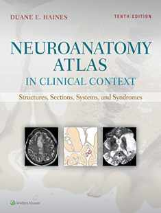 Neuroanatomy Atlas in Clinical Context: Structures, Sections, Systems, and Syndromes