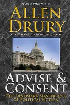 Advise and Consent (The Advise and Consent Series)