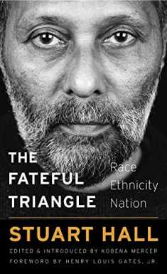 The Fateful Triangle: Race, Ethnicity, Nation (The W. E. B. Du Bois Lectures)