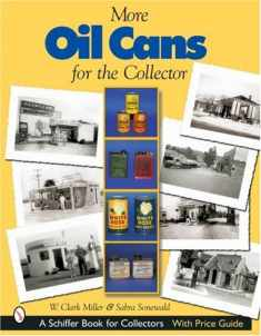 More Oil Cans for the Collector (Schiffer Book for Collectors)