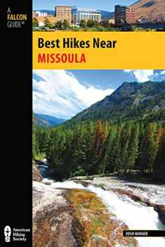 Best Hikes Near Missoula (Best Hikes Near Series)