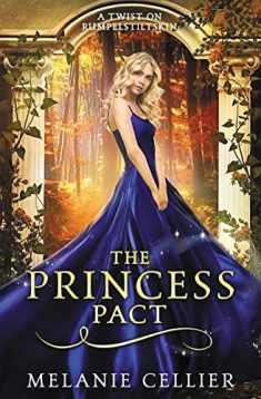 The Princess Pact: A Twist on Rumpelstiltskin (The Four Kingdoms Book) (Volume 3)