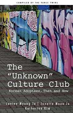 """The """"Unknown"""" Culture Club: Korean Adoptees, Then and Now"""