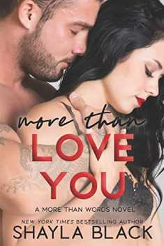 More Than Love You (More Than Words) (Volume 3)