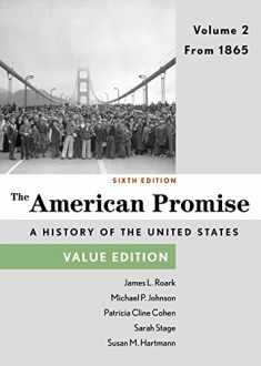 The American Promise, Value Edition, Volume 2: From 1865