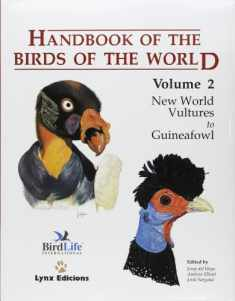 Handbook of the Birds of the World. Volume 2: New World Vultures to Guineafowl