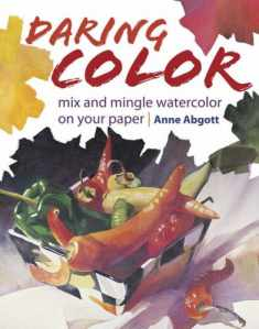 Daring Color: Mix and Mingle Watercolor on Your Paper